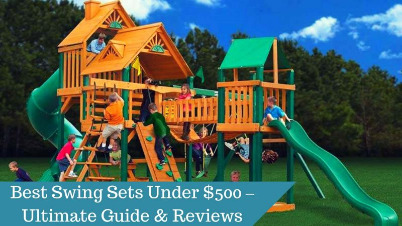 Best Swing Sets Under $500 – Ultimate Guide & Reviews