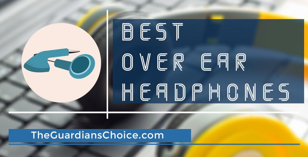 Best Over Ear Headphones